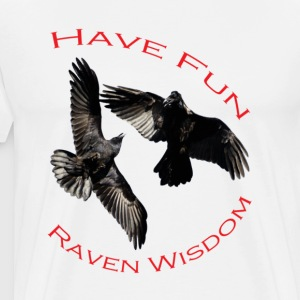 Have Fun...Raven Wisdom - Men's Premium T-Shirt