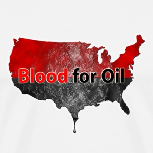 Blood for Oil - Men's Premium T-Shirt