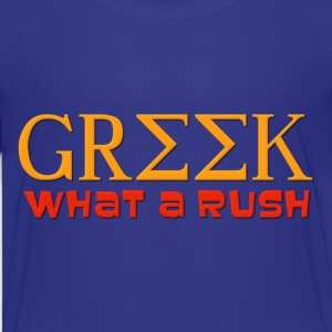 Greek What A Rush Kids' Shirts - Kids' Premium T-Shirt