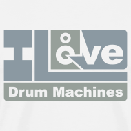 Design ~ I Love Drum Machines