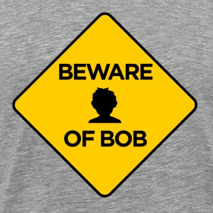 Beware of Bob T-shirt - Men's Premium T-Shirt