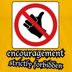 Encouragement strictly forbidden humor tshirt - Men's Premium T-Shirt