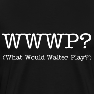 Design ~ What Would Walter Play? 3XL t-shirt