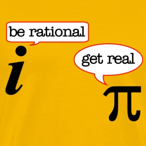 Be rational. Get real. - Men's Premium T-Shirt