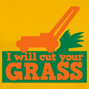 I will cut your grass simple lawn mower T-Shirts - Men's Premium T-Shirt