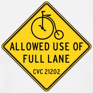 Bikes Allowed Use of Full Lane with Penny Farthing - Men's Premium T-Shirt