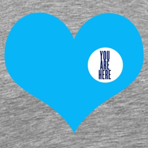 you are here - mother's day T-Shirts - Men's Premium T-Shirt