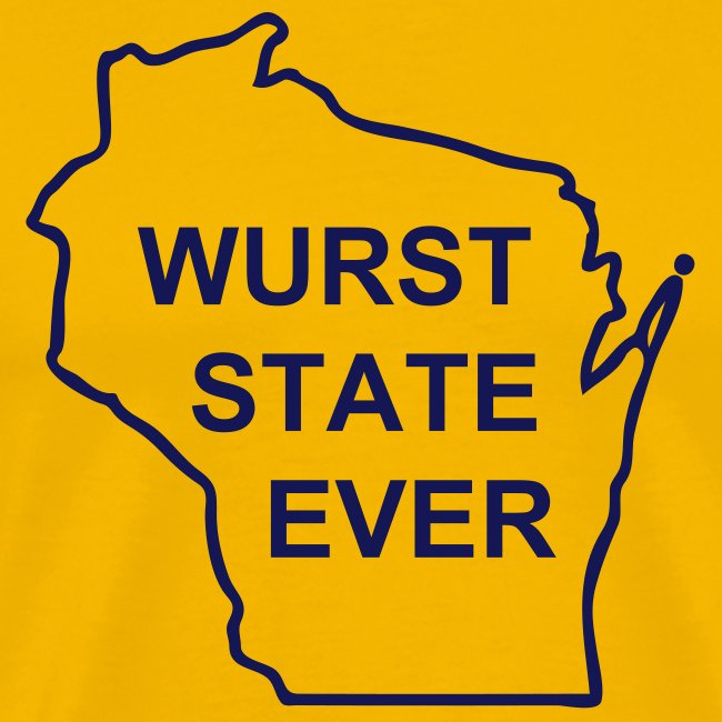 WURST STATE EVER?  Wisconsin