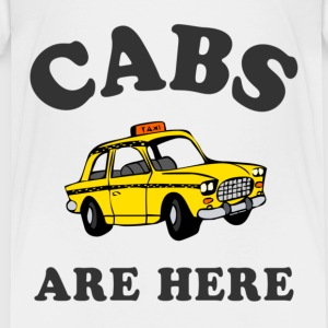 Cabs Are Here Toddler Shirts - Toddler Premium T-Shirt