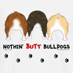 Nothin' Butt Bulldogs T-shirt