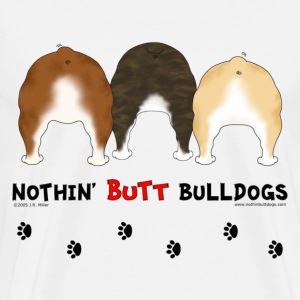 Nothin' Butt Bulldogs T-shirt - Men's Premium T-Shirt