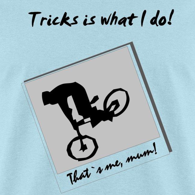 BMX Trial Bike T-shirt - Tricks Is What I Do - Light Blue