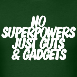 No superpowers, just guts and gadgets T-shirt - Men's T-Shirt