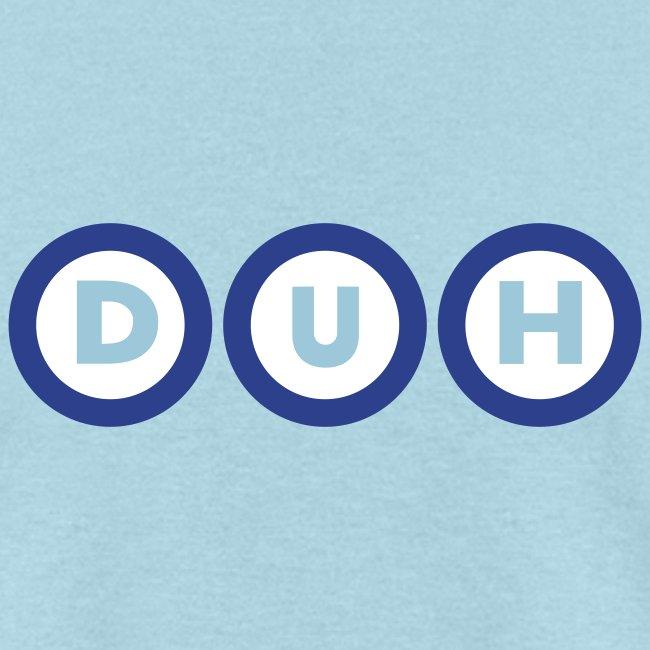 DUH: Democrats for Understanding History.