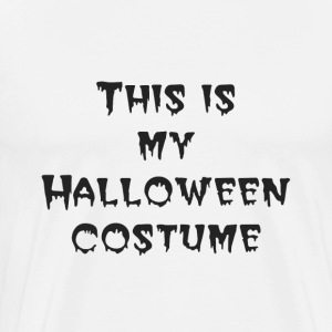 This is my Halloween costume - Men's Premium T-Shirt