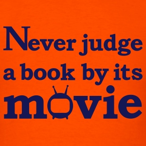 Orange Never judge a book by its movie T-Shirts - Men's T-Shirt