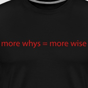 whys wise T-Shirts - Men's Premium T-Shirt