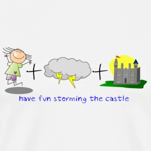 Have fun storming the castle! - Men's Premium T-Shirt