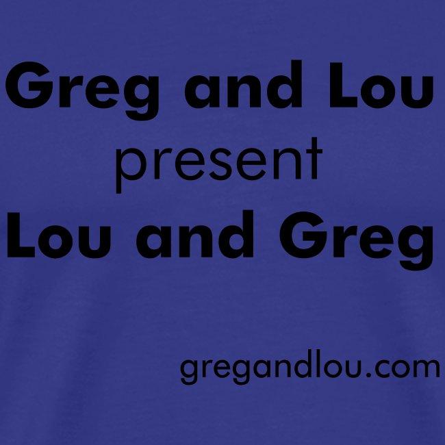 Greg and Lou present Lou and Greg