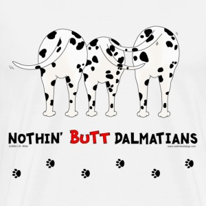 Nothin' Butt Dalmatians T-shirt - Men's Premium T-Shirt