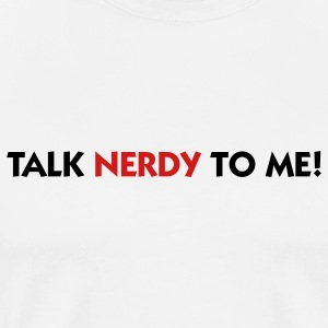 Talk Nerdy To Me (2c) T-Shirts - Men's Premium T-Shirt