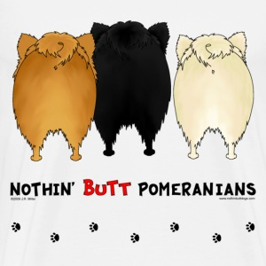 Nothin' Butt Pomeranians T-shirt - Men's Premium T-Shirt