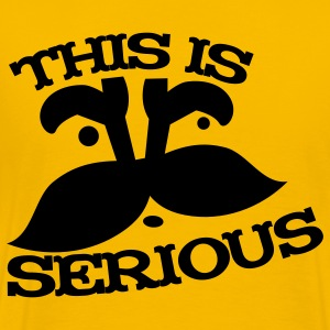 THIS IS SERIOUS T-Shirts - Men's Premium T-Shirt