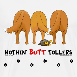 Nothin' Butt Tollers T-shirt - Men's Premium T-Shirt