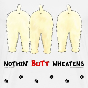 Nothin' Butt Wheatens T-shirt - Men's Premium T-Shirt