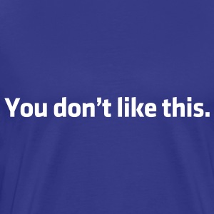 Dont like Facebook t-shirts - Men's Premium T-Shirt