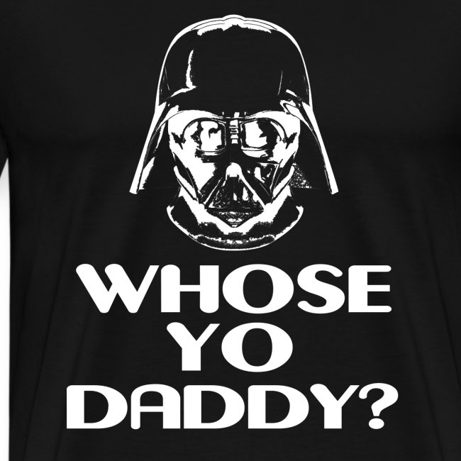 Whose Your Daddy Dark
