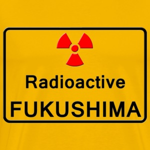 Radioactive FUKUSHIMA - Men's Premium T-Shirt