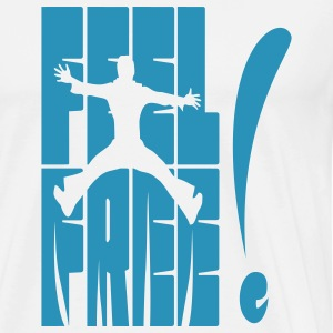 Feel Free ! - Men's Premium T-Shirt
