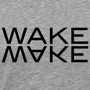 wake make T-Shirts - Men's Premium T-Shirt
