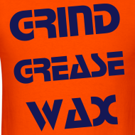 Design ~ grindgrease