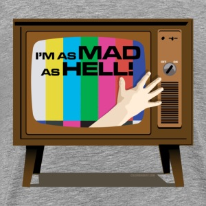 I'm As Mad As Hell T-Shirt - Men's Premium T-Shirt