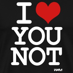 i love you not by wam T-Shirts