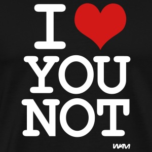 i love you not by wam T-Shirts - Men's Premium T-Shirt