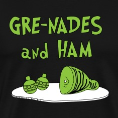 Gre-nades and Ham T-Shirts