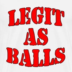 Legit As Balls T-Shirts