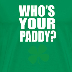 WHO'S YOUR PADDY? - Men's Premium T-Shirt