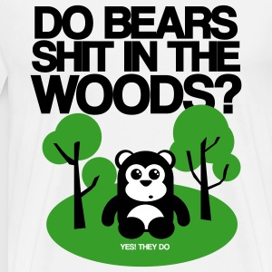 DO BEARS SHIT IN THE WOODS? - Men's Premium T-Shirt