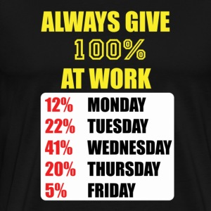 100% AT WORK! - Men's Premium T-Shirt