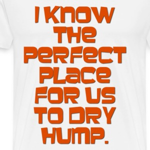 Archer I know the perfect place for us to dry hump T-Shirts - Men's Premium T-Shirt