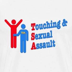TSA = Touching & Sexual Assault Airports T-Shirts - Men's Premium T-Shirt