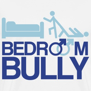 Bedroom Bully - Men's Premium T-Shirt