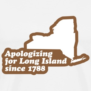 New York - Apologizing for Long Island T-shirt - Men's Premium T-Shirt
