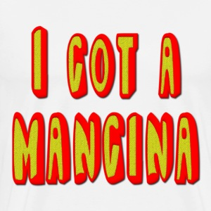 I Got A Mangina Step Brothers T-Shirts - Men's Premium T-Shirt