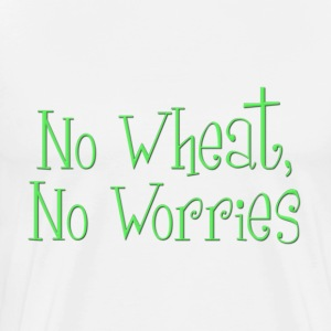 No Wheat, No Worries T-Shirts - Men's Premium T-Shirt