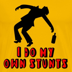Drunk I Do My Own Stunts T-Shirts - Men's Premium T-Shirt
